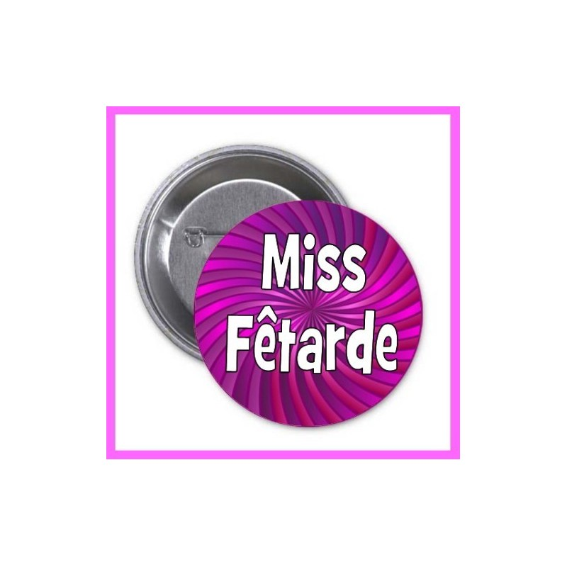 Badge/Pins Miss Fêtarde EVJF